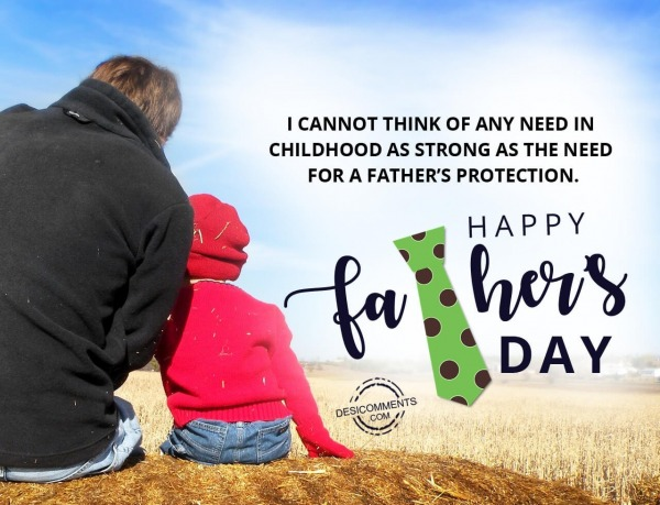 Picture: I cannot think of any need, Happy Father's Day