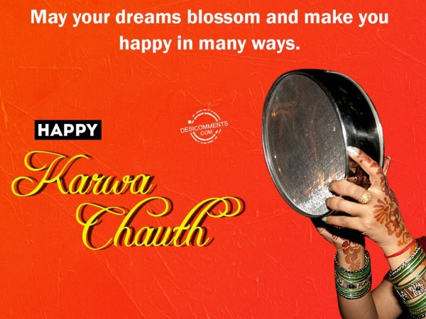 May your dreams blossom, Happy Karwa Chauth