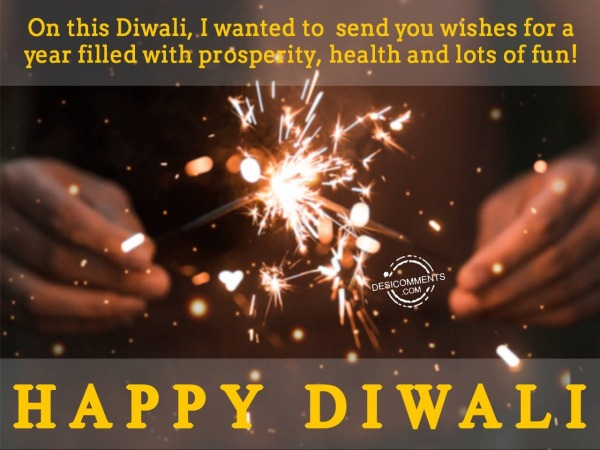 Picture: I wanted to send you wishes for year full of prosperity, Happy Diwali