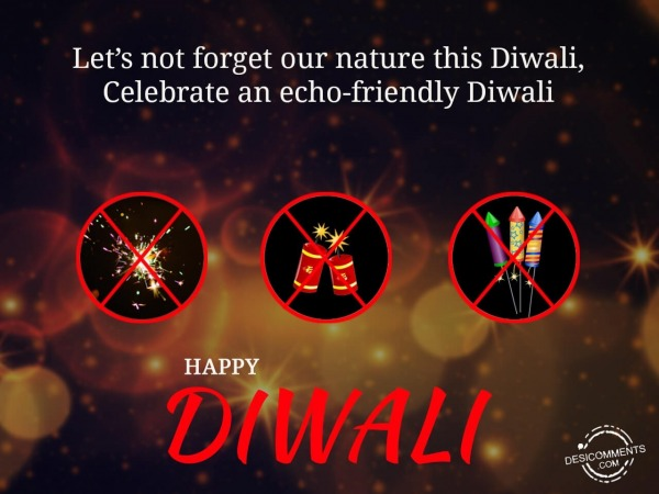 Do not forgot our nature celebrate echo-friendly Diwali