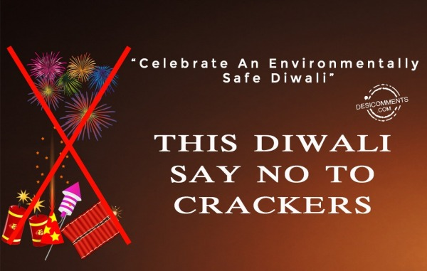 Say no to crackers, Happy Diwali