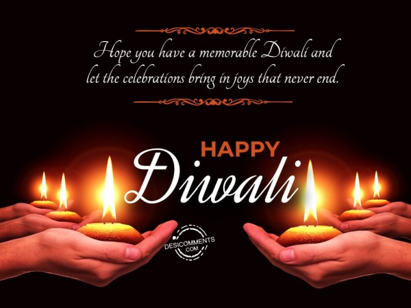 Hope you have a memorable Diwali