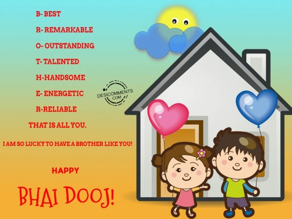 I am so lucky to have a brother like you, Happy Bhai Dooj