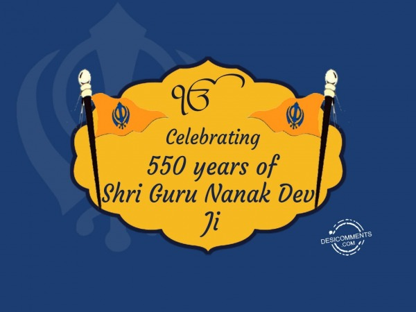 Celebrating 550 years of Shri Guru Nanak Dev g
