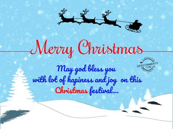 On this Christmas may god bless you with alot of happiness