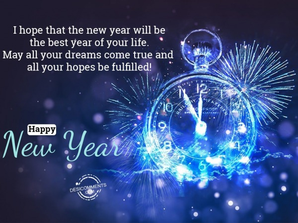 I hope the new year will be the best year of your life