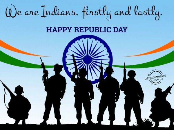 Picture: We are Indians firstly and lastly, Happy Republic Day