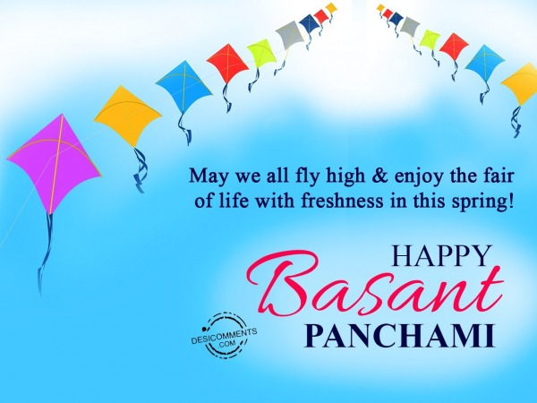 May we all fly high & enjoy the fair of life, Happy Basant Panchami