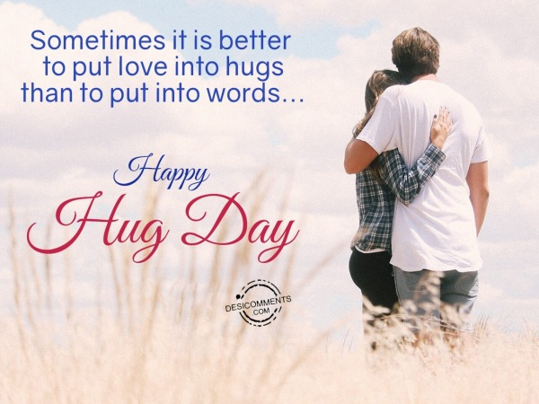 Sometimes it is better to put love into hugs, Happy Hug Day