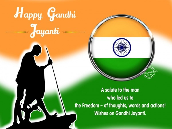 A salute to the man who led us to the Freedom – of thoughts, words and actions! Wishes on Gandhi Jayanti.