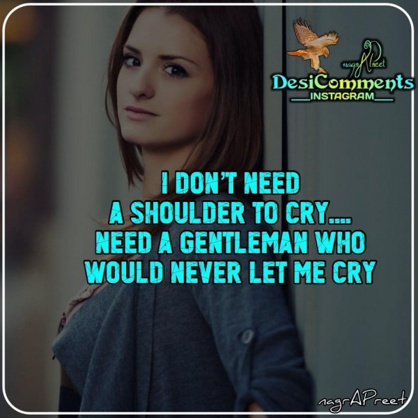 I Don't Need A Shoulder To Cry
