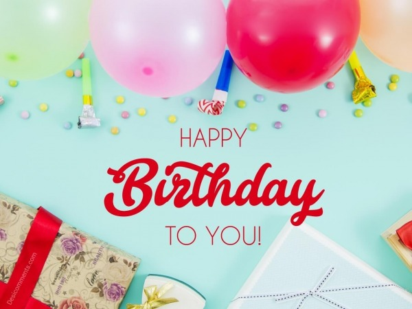 Happy Birthday To You With Balloons And Gifts