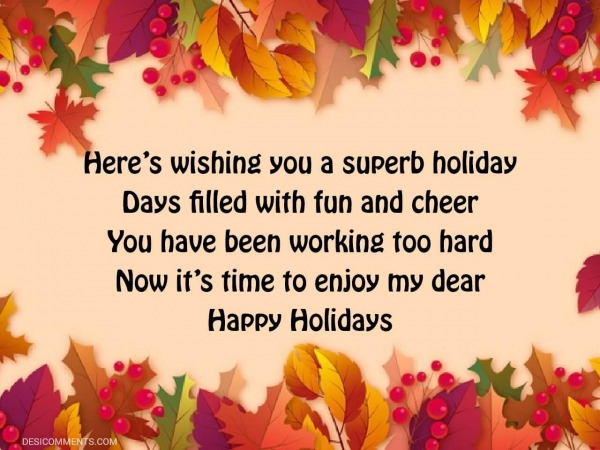 Here's Wishing You A Superb Holiday Days