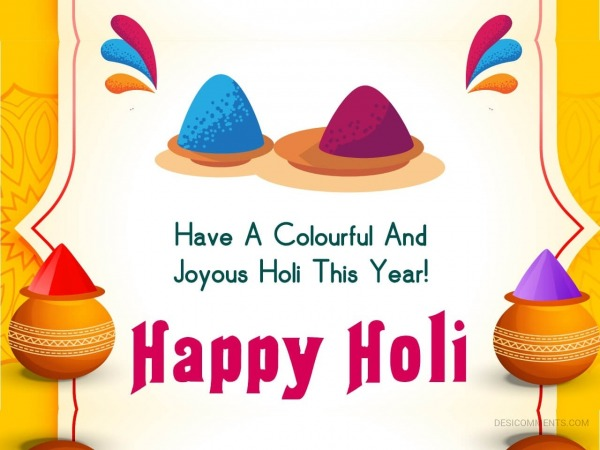Have A Colorful And Joyous Holi This Year