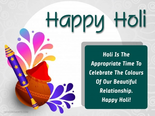 Holi Is The Appropriate Time