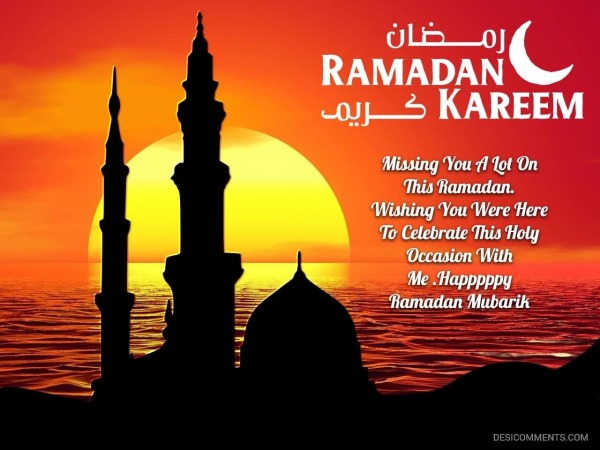 Missing You A Lot On This Ramadan.