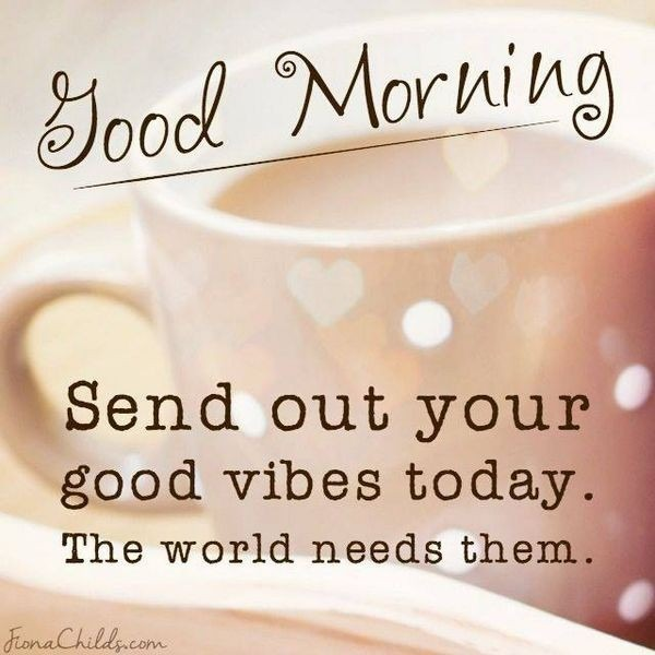 Send Out Your Good Vibes Today