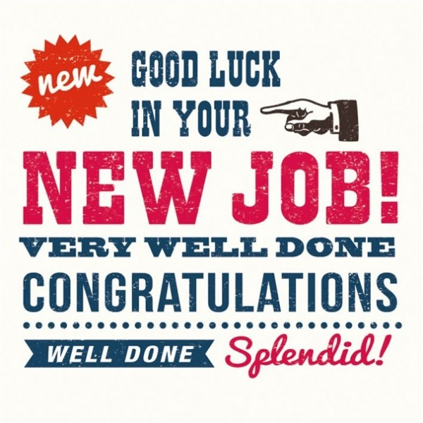 New Good Luck In Your  New Job