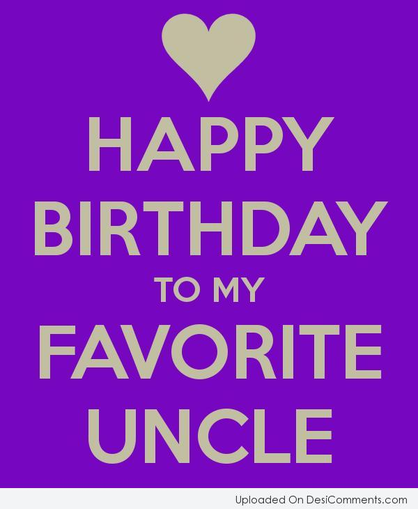 Picture: HAPPY BIRTHDAY TO MY FAVORITE UNCLE