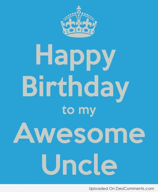 Picture: Happy Birthday to my Awesome Uncle