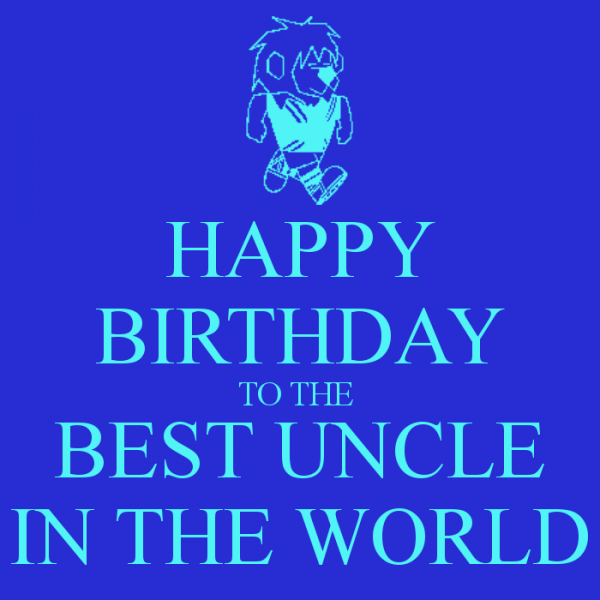 Picture: Happy Birthday To The Best Uncle In The World