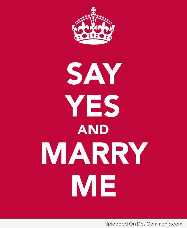 Picture: SAY YES AND MARRY ME