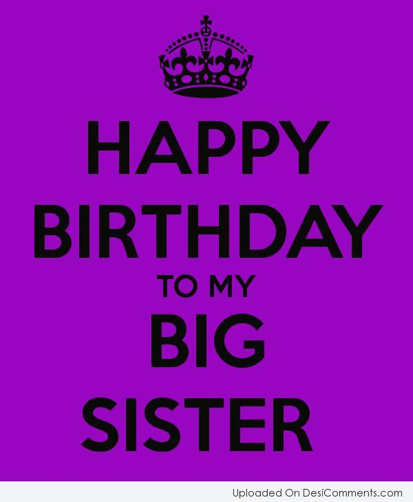Picture: Happy Birthday To My Big Sister
