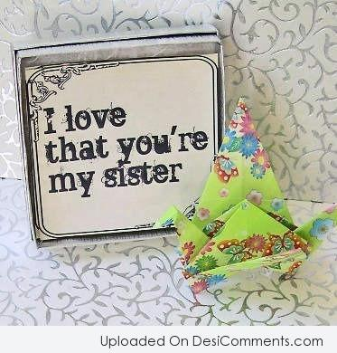 Picture: I Love That You're My Sister