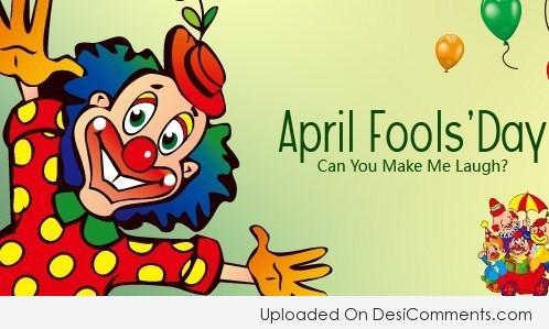 Picture: April Fool's Day – Can You Make Me Laugh?