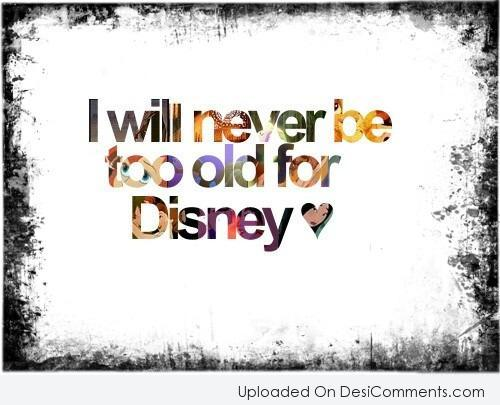 Picture: I Will Never Be Too Old For Disney