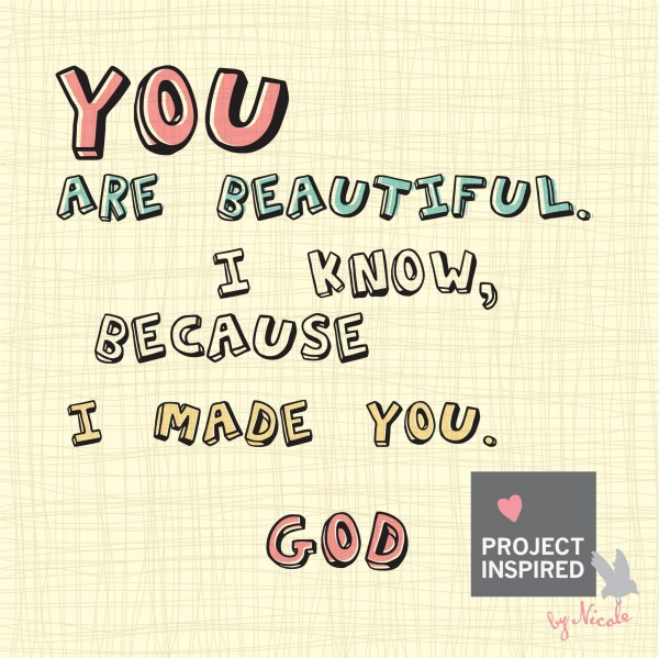 Picture: You Are Beautiful. I Know