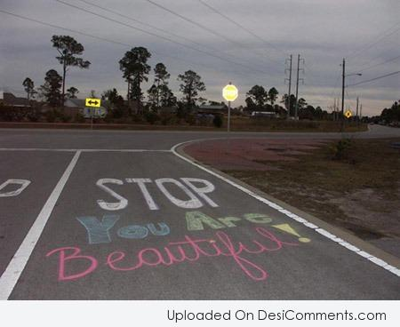 Picture: Stop You Are Beautiful