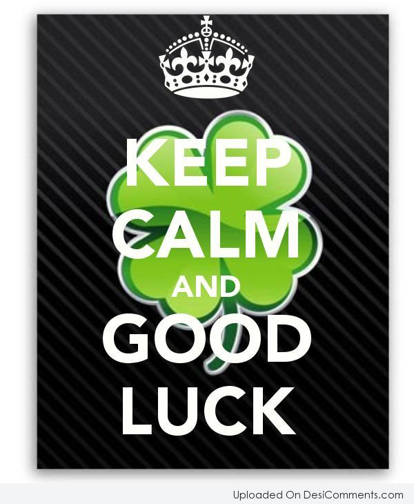 Picture: Keep Calm And Good Luck