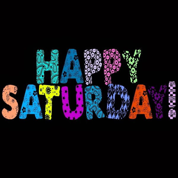 Picture: Happy Saturday
