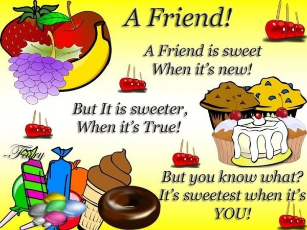 Picture: A Friend Is Sweet When It's New