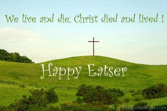 Christ Died And Lived!