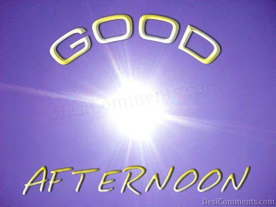 Good Afternoon Pictures Images Graphics