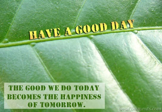 The Good We Do Today