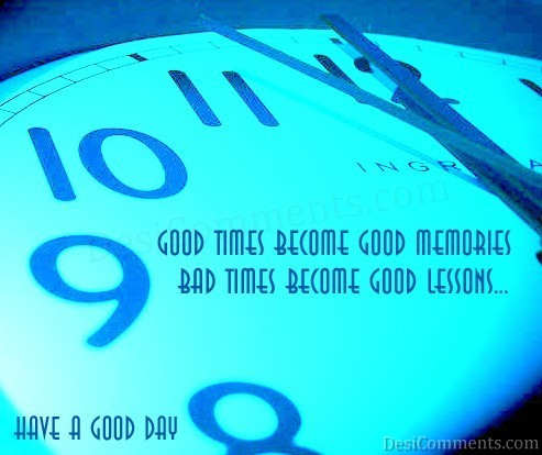 Good Time And Bad Time