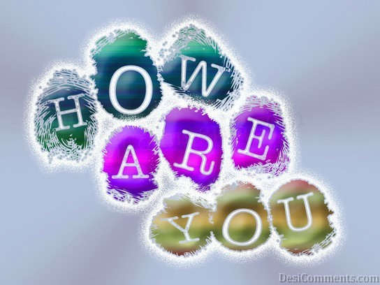 How are you
