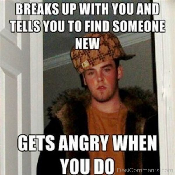 Breaks Up With You And Tells You