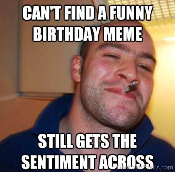 Cant Find A Funny Birthday Meme