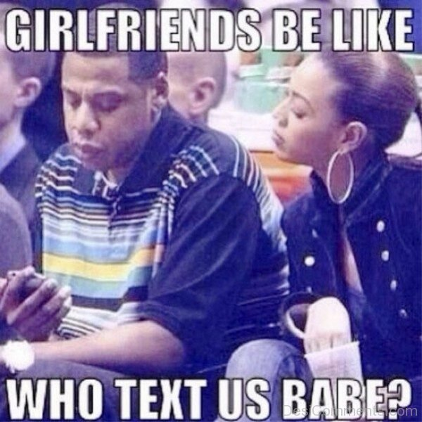 Girlfriends Be Like