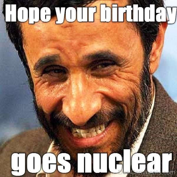 Hope Your Birthday Goes Nuclear