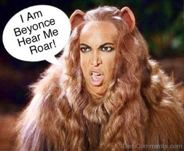 I Am Beyonce Hear Me Roar