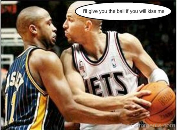 I ll Give You The Ball