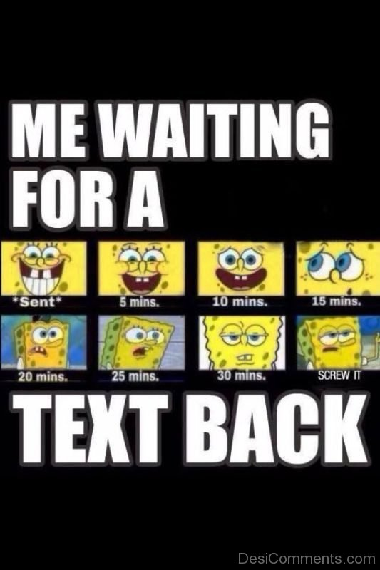 Me Waiting For A Text Back