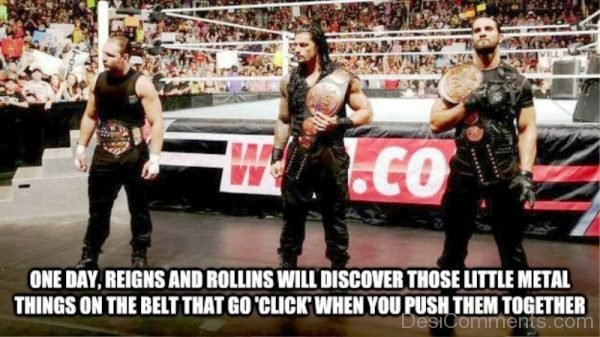 One Day Reigns And Rollins Will Discover