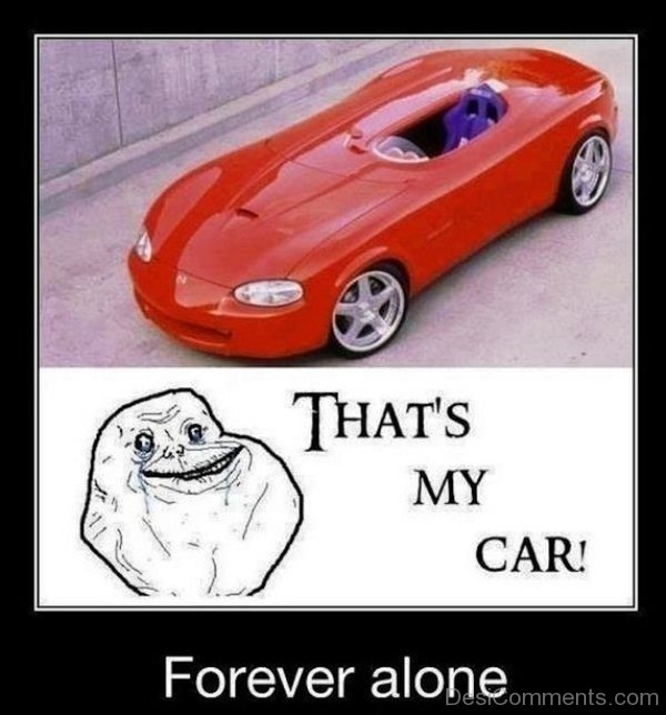 Thats My Car Forever Alone