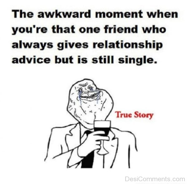 The Awkward Moment When You re That